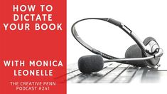 How to dictate a book, both fiction and non-fiction. Why dictation is brilliant for writers with Monica Leonelle