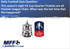 This season's eight FA Cup Quarter Finalists are all Premier League Clubs. When was the last time that this happened?#FootballQuiz #FootballTrivia #SoccerQuiz #SoccerTrivia #FootballFacts #SoccerFacts #DailyFootballQuiz #PL #PremierLeague #EPL #FACUP #facupfinal #facupsemifinal Football Trivia Questions, Trivia Questions And Answers, Question Of The Day, This Or That Questions, Premier League Winners, Semi Final, Fa Cup, The Last Time, Quizzes