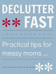 Declutter fast and get organized ... if you are as messy as me you will love these practical decluttering and organization tips ...