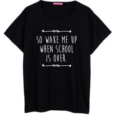 So wake me up when school is over tee