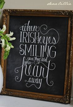 "When Irish Eyes Are Smiling ~ 11x14"" chalkboard-look print on heavy cardstock ($20) 