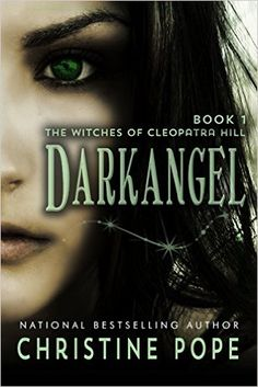 Darkangel (The Witches of Cleopatra Hill Book 1) - Kindle edition by Christine Pope. Paranormal Romance Kindle eBooks @ Amazon.com.