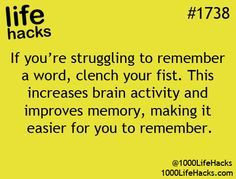 To remember a certain word better, clench your fist. It increases brain activity & improves memory making it easier to remember.
