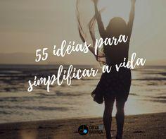 55 ideias para simplificar a vida - Blog Chega de Bagunça