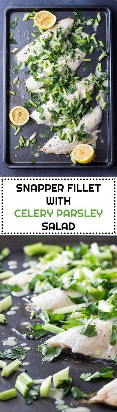 Snapper Fillet With Celery Parsley Salad a low fat, high protein recipe sure to keep the belly fat away, now go exercise to transform it into a six pack!