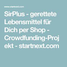 SirPlus - gerettete Lebensmittel für Dich per Shop - Crowdfunding-Projekt - startnext.com