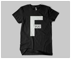 F You Large Novelty Black Shirt Made with Press Men's Women's Graphic Shirt
