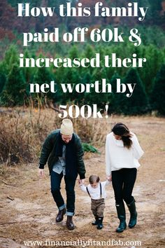 How this family paid off 60k & increased their net worth by 500k! Budgeting   Saving   Investing