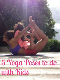 5 super simple yoga poses to do with kids ... a lovely way to build yoga into your day and get the kids involved ..