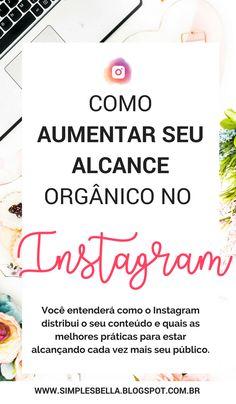 Estratégias para crescer seu Instagram em 2018 - Se você quer ter acesso a  várias dicas de instagram, sacadas sensacionais e ferramentas (gratuitas e  pagas) ... a1e68db034