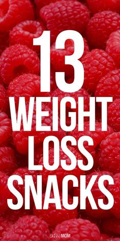 13 Snacks to Help You Lose Weight #weightloss #healthysnacks