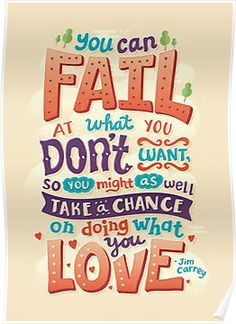 Buy Jim Carrey 'You Can Fail At What You Don't Want' Art Print today at IWOOT. Color Quotes, Art Quotes, Motivational Quotes, Inspirational Quotes, Inspirational Backgrounds, Pixar Quotes, Disney Quotes, Calligraphy Quotes, Typography Quotes