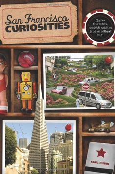 San Francisco Curiosities: Quirky Characters, Roadside Oddities & Other Offbeat Stuff (Curiosities Series) by Saul Rubin. $12.93. Series - Curiosities Series. Publisher: Globe Pequot; First edition (June 15, 2010). Publication: June 15, 2010