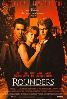 Growing up I thought Rounders was the coolest movie ever. Although others have surpassed it since then, I will always have a special place for this movie. I also love Edward Norton in this!