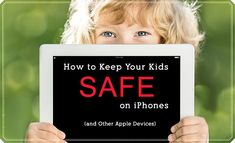 How to Keep Your Kids Safe on iPhones (and Other Apple Devices)
