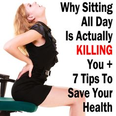 Why Sitting Down All Day Is Actually Killing You + 7 Tips To Save Your Health►►http://herbs-info.com/blog/why-sitting-down-all-day-is-actually-killing-you/?i=p