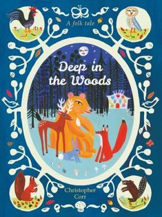 Deep In The Woods  (Book) : Corr, Christopher : D eep in the woods is a little wooden house, with nine neat windows and a red front door. When a little mouse decides it will make the perfect home, so do the other animals in the wood - including a great big bear! But will the bear be able to put everything right when their home comes tumbling down? Find out in this beautifully illustrated retelling of a classic Russian folk tale.