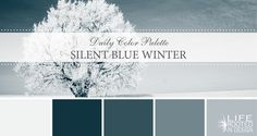 Daily Color Palette: Silent Blue Winter. A misty blue color palette. Life Rooted in Design