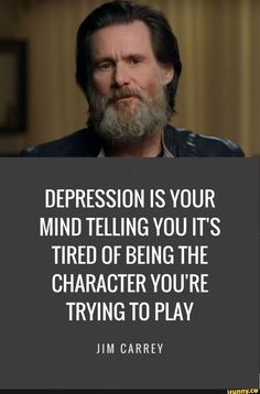 Very wise words from Jim Carrey. Great motivation to help to work on depression! Wise Quotes, Quotable Quotes, Words Quotes, Great Quotes, Quotes To Live By, Motivational Quotes, Quotes Inspirational, Inspirational Quotes For Depression, Lyric Quotes