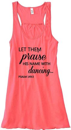 **A fun after baby is born tank top!! Looo ve this!! -KMF** Psalm 1493 Let Them Praise His Name With by sunsetsigndesigns, $24.00