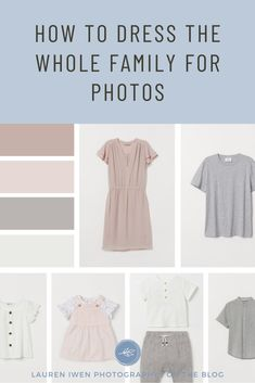 A perfectly coordinated wardrobe for family photos, including a soft and simple color palette - perfect for summer!
