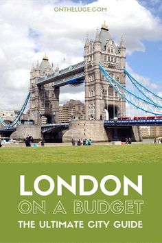 How to save money on sightseeing, museums and galleries, entertainment, food and drink, city views and transport – showing you can see London on a budget – ontheluce.com