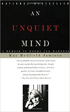An Unquiet Mind: A Memoir of Moods and Madness: Kay Redfield Jamison: 8601419310197: Amazon.com: Books