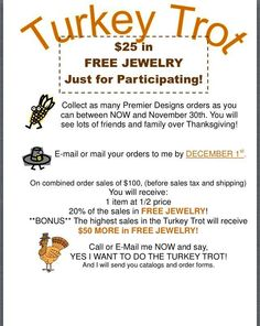 Turkey Trot - extending thru December 5!  Hurry to claim your free jewelry.  Call me, Kelly Roudebush, 513-607-1130 for your catalogs.