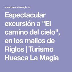 """Espectacular excursión a """"El camino del cielo"""", en los mallos de Riglos   Turismo Huesca La Magia"""