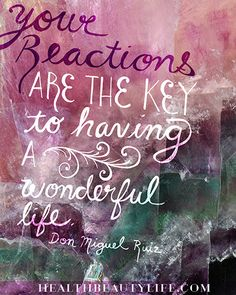 """""""Your reactions are the key to having a wonderful life""""- Don Miguel Ruiz Its A Wonderful Life, Celebrity News, Wise Words, Favorite Quotes, Affirmations, Wisdom, Positivity, Neon Signs, Key"""