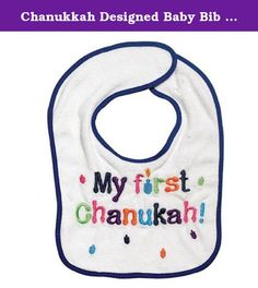 "Chanukkah Designed Baby Bib - ""My First Chanukah"". These adorable bibs make the perfect Hanukkah gift for those little toddlers, leting them experience the joy of Hanukkah in their own special way! The bib is brightly embroidered with the words: ""My First Chanukah"". CARE INSTRUCTIONS: Machine Wash Cold. Do Not Bleach. Tumble Dry Low."