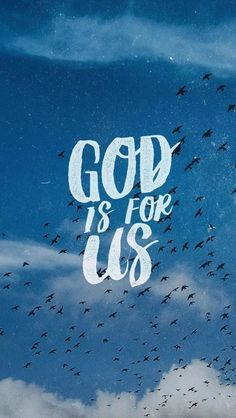"""""""If God is for us, who can be against us?""""-Romans 8:31"""
