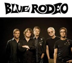 Blue Rodeo, fav band ever! I Am Canadian, Upcoming Events, Music Bands, Rodeo, Music Artists, Country Music, My Music, Happy Things, Rock Stars