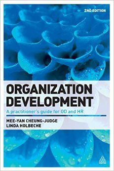 'Organization Development: A Practitioner's Guide for OD and HR' - Dr Mee-Yan Cheung-Judge & Dr. Linda Holbeche