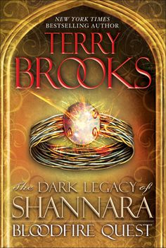 Bloodfire Quest (The Dark Legacy of Shannara #2) by Terry Brooks