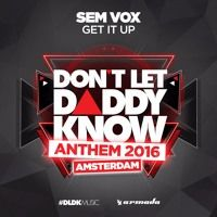 Sem Vox - Get It Up (DLDK Amsterdam 2016 Anthem) [OUT NOW] by Armada Music on…