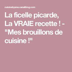 """La ficelle picarde, La VRAIE recette ! - """"Mes brouillons de cuisine !"""""""