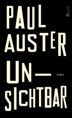 Paul Auster / Unsichtbar Roman, Paul Auster, Beautiful Book Covers, Good Books, Writer, Novels, Reading, New York, Paris