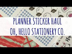 PLANNER STICKER HAUL | Oh, Hello Stationery Co. - YouTube
