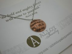 """Be bold and mighty forces will come to your aid."" Quote necklace  www.shopalloyjewelry.com"