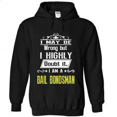 BAIL BONDSMAN - #shirt outfit #tshirt stamp. CHECK PRICE => https://www.sunfrog.com/No-Category/BAIL-BONDSMAN-5351-Black-Hoodie.html?68278