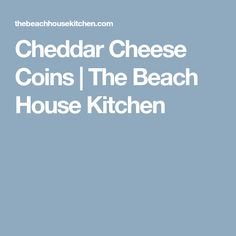 Cheddar Cheese Coins | The Beach House Kitchen