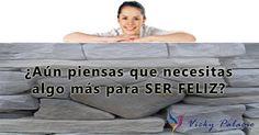 ¿No eres #feliz? #VickyPalacio http://vickypalacio.com/no-eres-feliz/