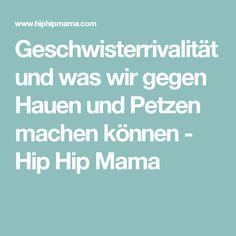 Geschwisterrivalität und was wir gegen Hauen und Petzen machen können - Hip Hip Mama