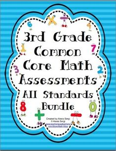 3rd Grade Common Core Math Assessments - All Standards Bundle - This pack contains 2 assessments for each of the 3rd Grade Common Core Math Standards. $