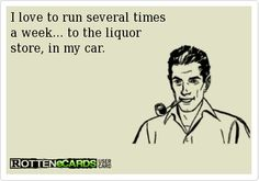 Love running several times a wk...for liquor