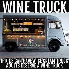 If kids can have an ice cream truck, adults deserve a wine truck. Wine Jokes, Wine Meme, Wine Funnies, Bar A Vin, Wine Cellar Racks, Wine Down, Wine Guide, Wine Wednesday, In Vino Veritas