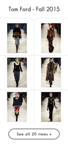 """""""Tom Ford - Fall 2015"""" by polyvore-editorial on Polyvore"""