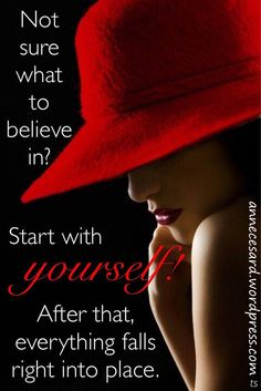Not sure what to believe in? Start with Yourself! After that, everything falls right into place. I'm just getting there after a really rough year. Words Quotes, Wise Words, Me Quotes, Motivational Quotes, Inspirational Quotes, Sayings, Note To Self, Positive Thoughts, Beautiful Words