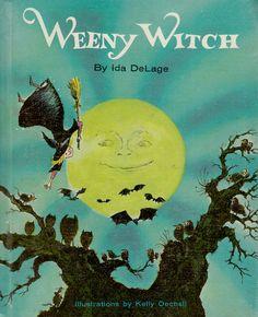 Weeny Witch by Ida DeLage, illustrated by Kelly Oechsli (1968).